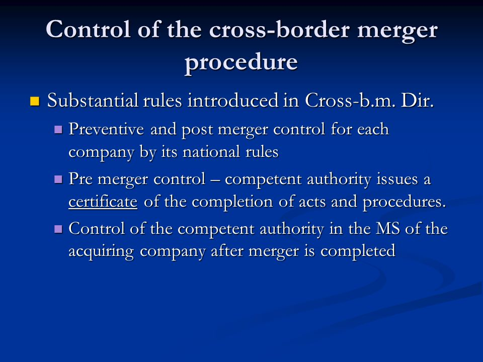 Control of the cross-border merger procedure Substantial rules introduced in Cross-b.m. Dir. Substantial rules introduced in Cross-b.m. Dir. Preventiv