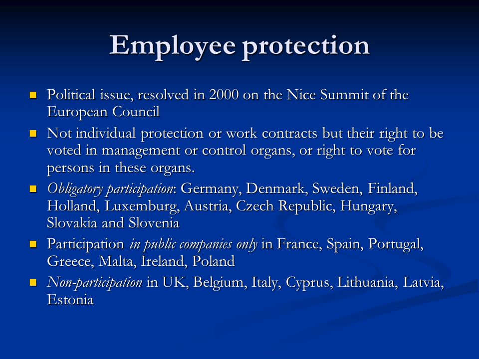 Employee protection Political issue, resolved in 2000 on the Nice Summit of the European Council Political issue, resolved in 2000 on the Nice Summit