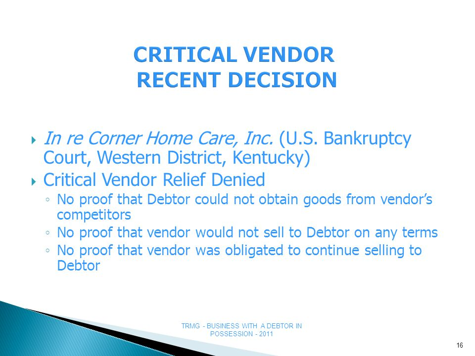 TRMG - BUSINESS WITH A DEBTOR IN POSSESSION - 2011 CRITICAL VENDOR RECENT DECISION  In re Corner Home Care, Inc.