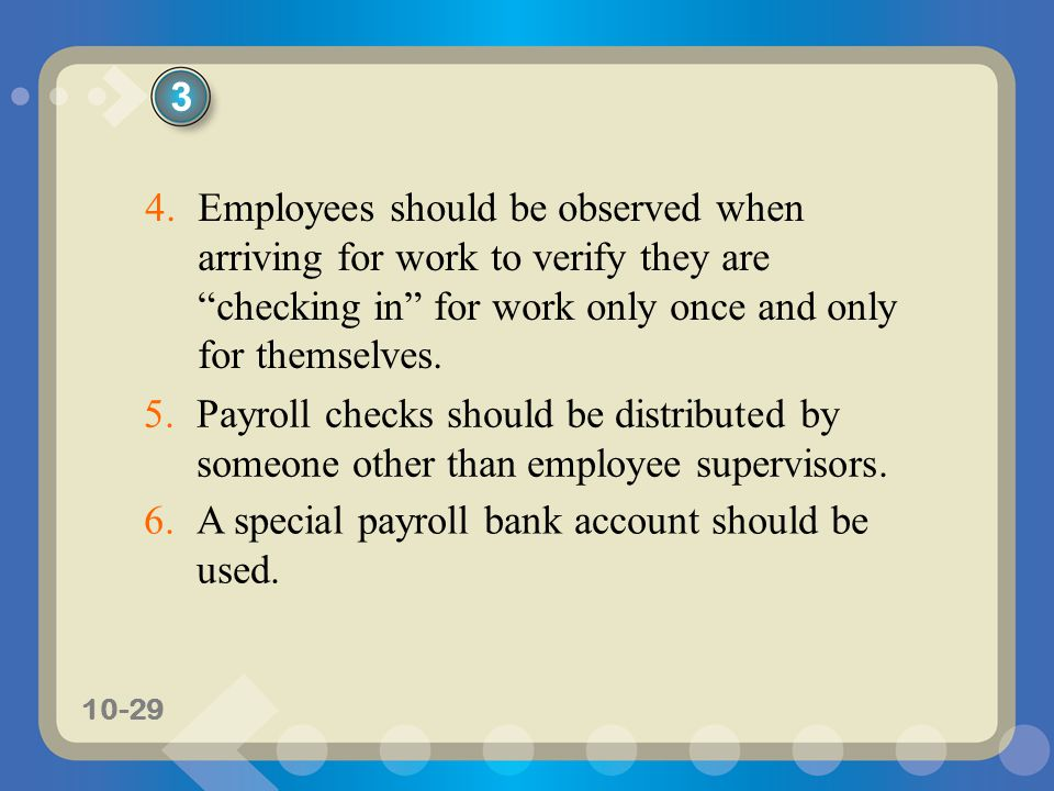 10-29 5.Payroll checks should be distributed by someone other than employee supervisors.