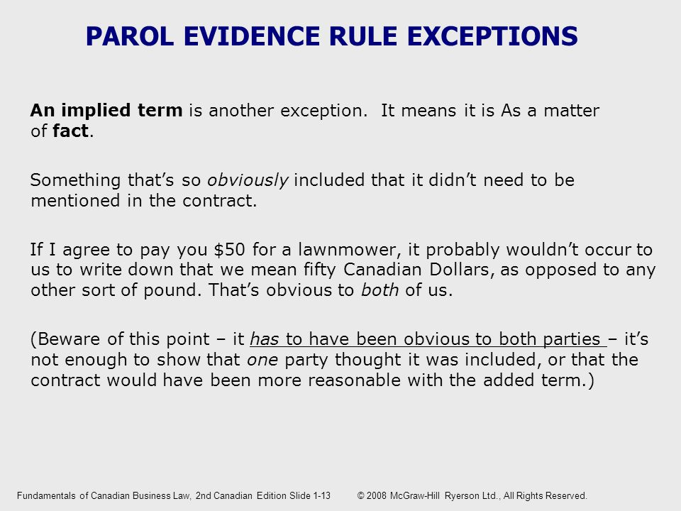 PAROL EVIDENCE RULE EXCEPTIONS An implied term is another exception.