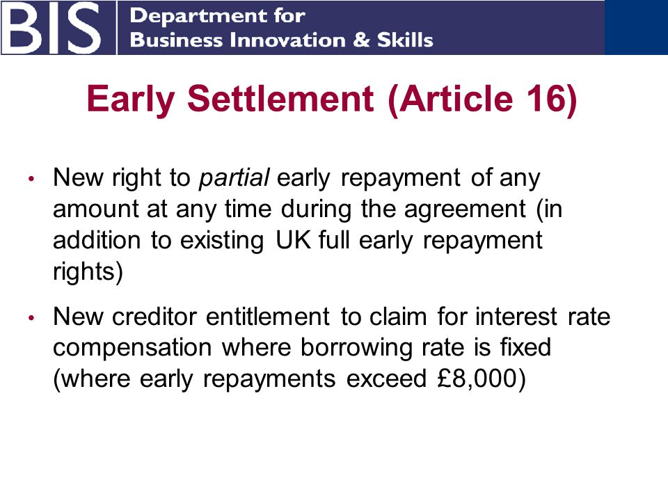 Pre-Contractual Information (Article 5) Largely in line with existing UK requirements Highly prescriptive - standard information sheet PCI must be provided in good time New requirement to supply copy of draft agreement on request Modifications for pawnbrokers?
