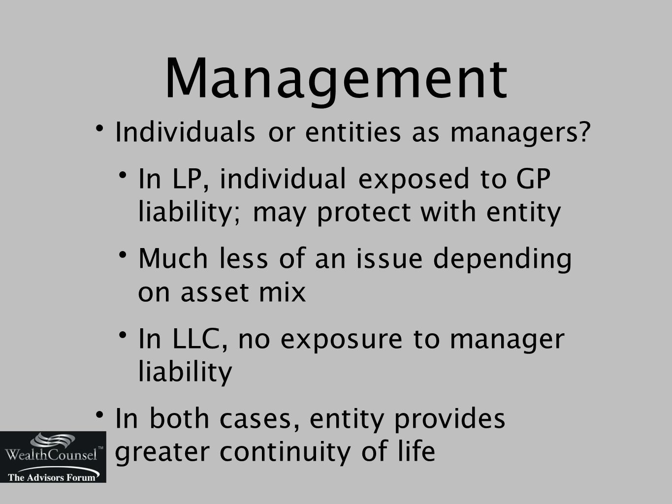 Management Individuals or entities as managers.