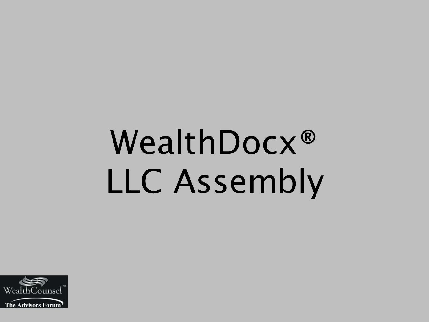 WealthDocx® LLC Assembly