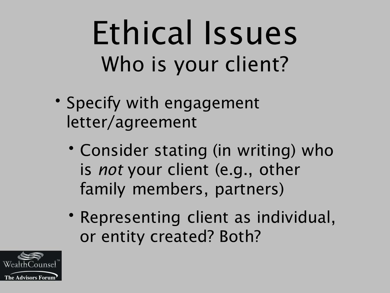 Ethical Issues Who is your client.