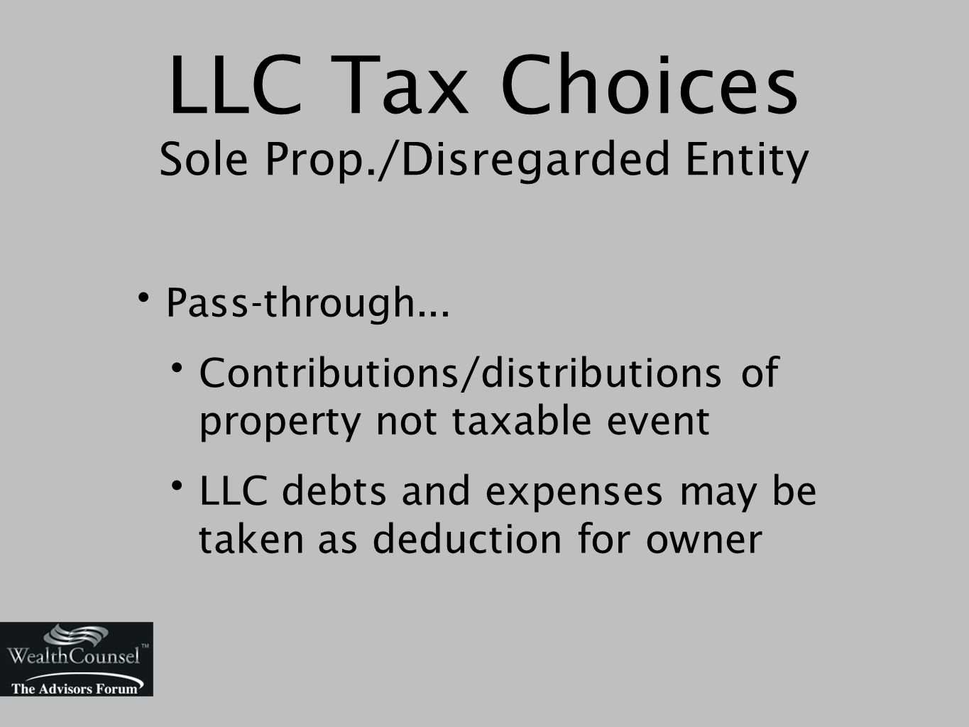 LLC Tax Choices Sole Prop./Disregarded Entity Pass-through...