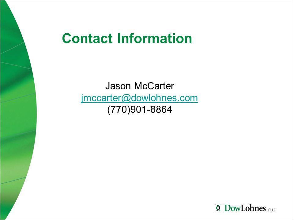 Contact Information Jason McCarter jmccarter@dowlohnes.com (770)901-8864
