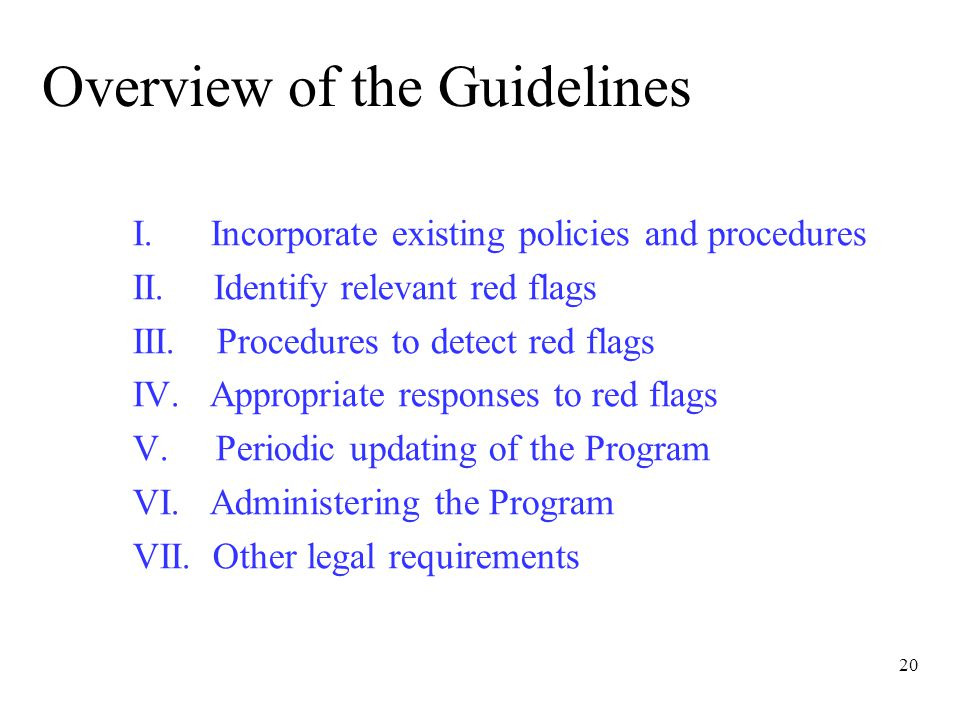 20 Overview of the Guidelines I. Incorporate existing policies and procedures II.