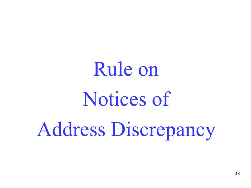 43 Rule on Notices of Address Discrepancy
