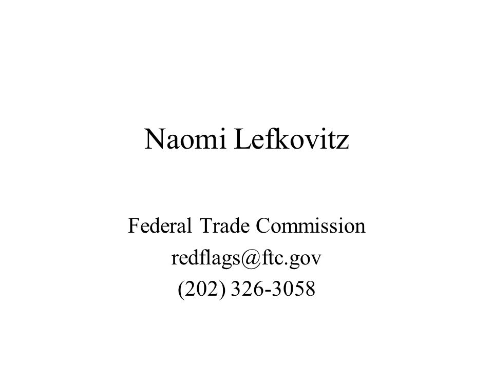 Naomi Lefkovitz Federal Trade Commission redflags@ftc.gov (202) 326-3058