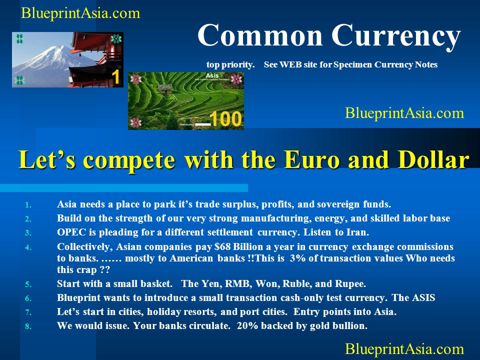 Let's compete with the Euro and Dollar 1. Asia needs a place to park it's trade surplus, profits, and sovereign funds. 2. Build on the strength of our