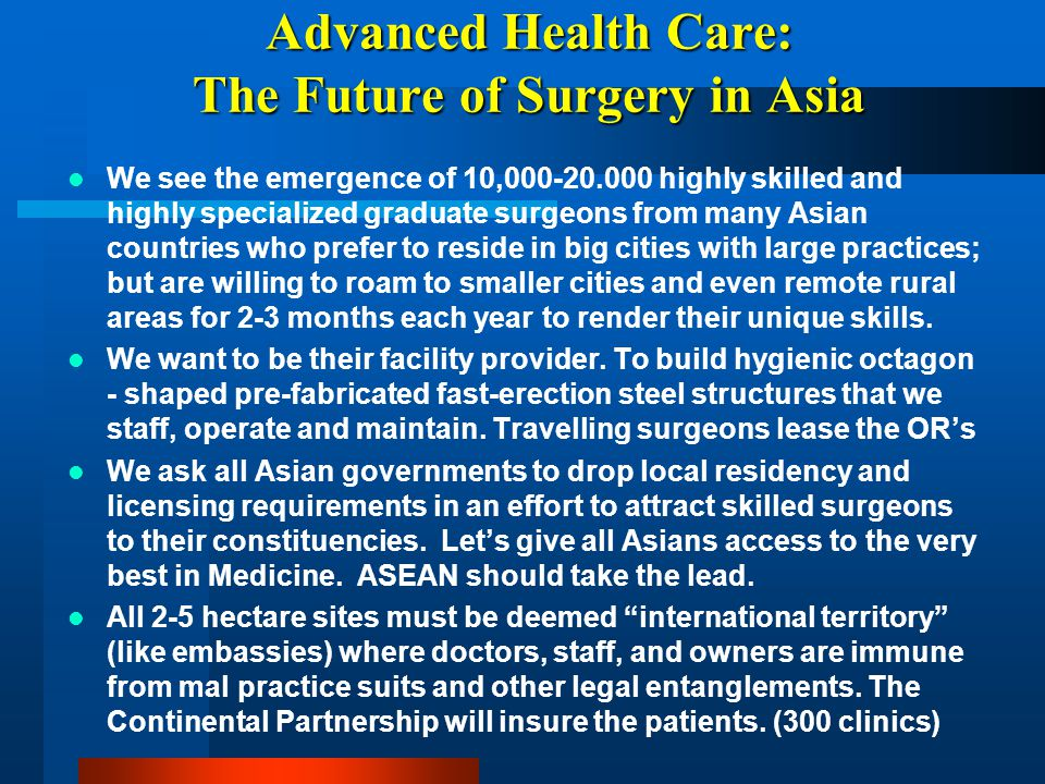 Advanced Health Care: The Future of Surgery in Asia We see the emergence of 10,000-20.000 highly skilled and highly specialized graduate surgeons from