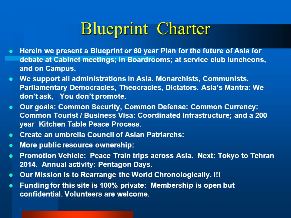 Blueprint Charter Herein we present a Blueprint or 60 year Plan for the future of Asia for debate at Cabinet meetings; in Boardrooms; at service club