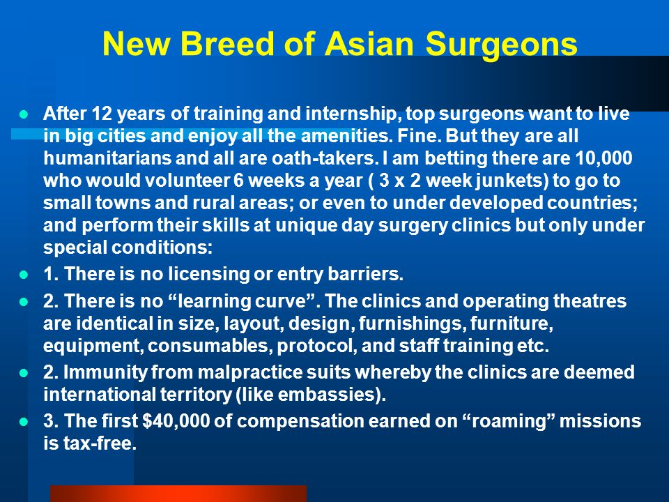 New Breed of Asian Surgeons After 12 years of training and internship, top surgeons want to live in big cities and enjoy all the amenities. Fine. But