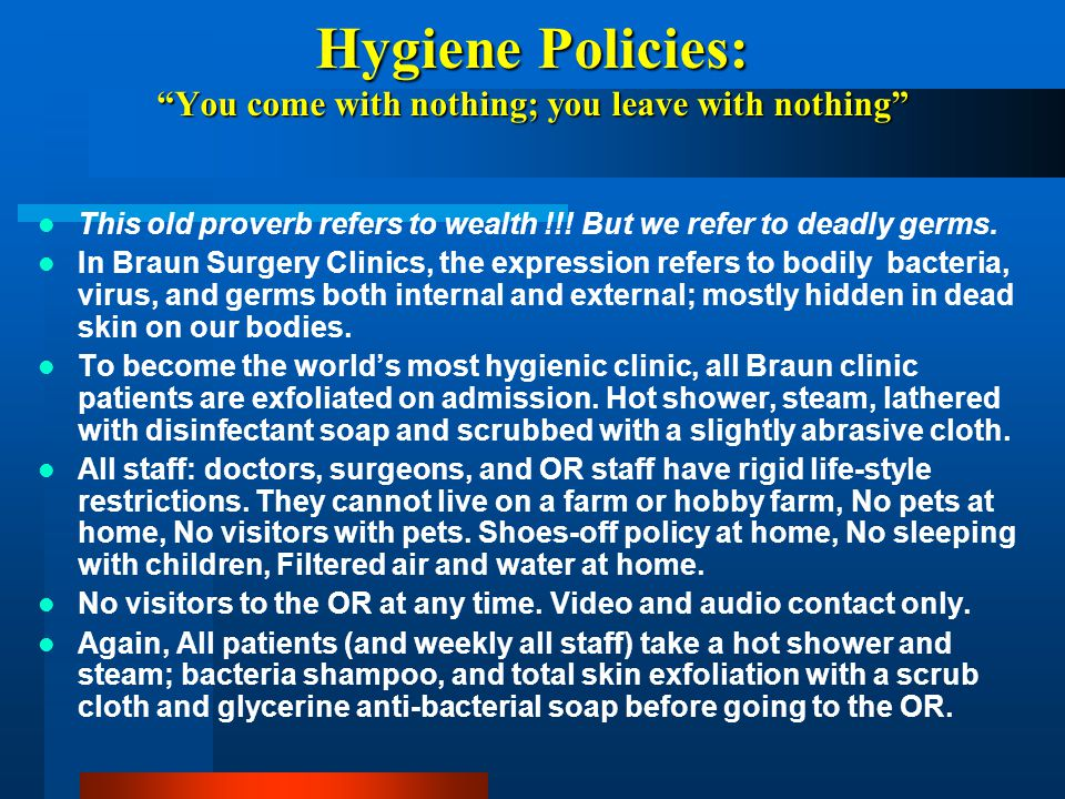 """Hygiene Policies: """"You come with nothing; you leave with nothing"""" This old proverb refers to wealth !!! But we refer to deadly germs. In Braun Surgery"""