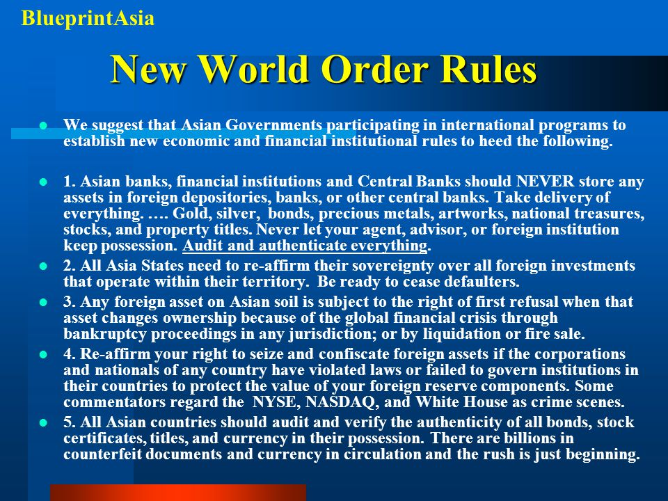 New World Order Rules We suggest that Asian Governments participating in international programs to establish new economic and financial institutional