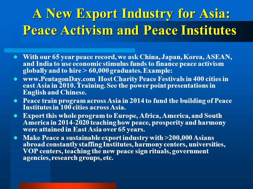 A New Export Industry for Asia: Peace Activism and Peace Institutes A New Export Industry for Asia: Peace Activism and Peace Institutes With our 65 ye