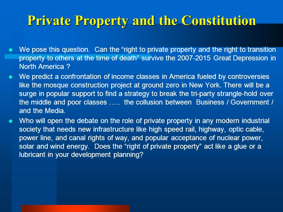 """Private Property and the Constitution We pose this question. Can the """"right to private property and the right to transition property to others at the"""