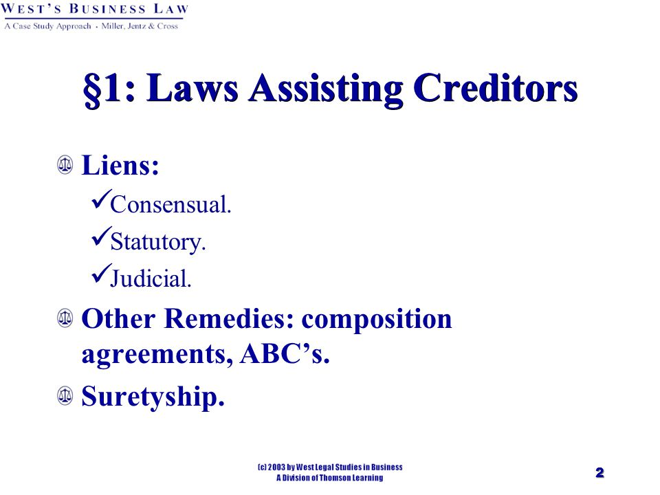 2 §1: Laws Assisting Creditors Liens: Consensual. Statutory.