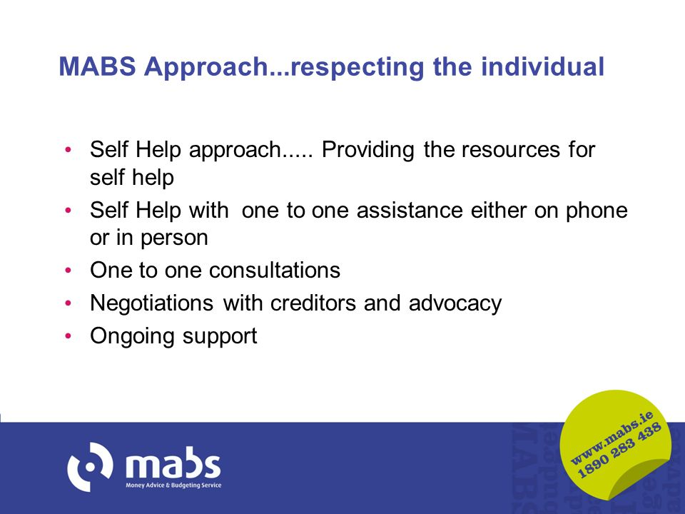 MABS Approach...respecting the individual Self Help approach.....