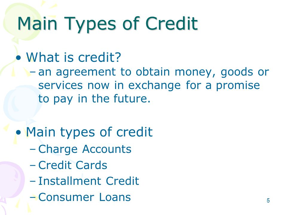 Main Types of Credit What is credit.