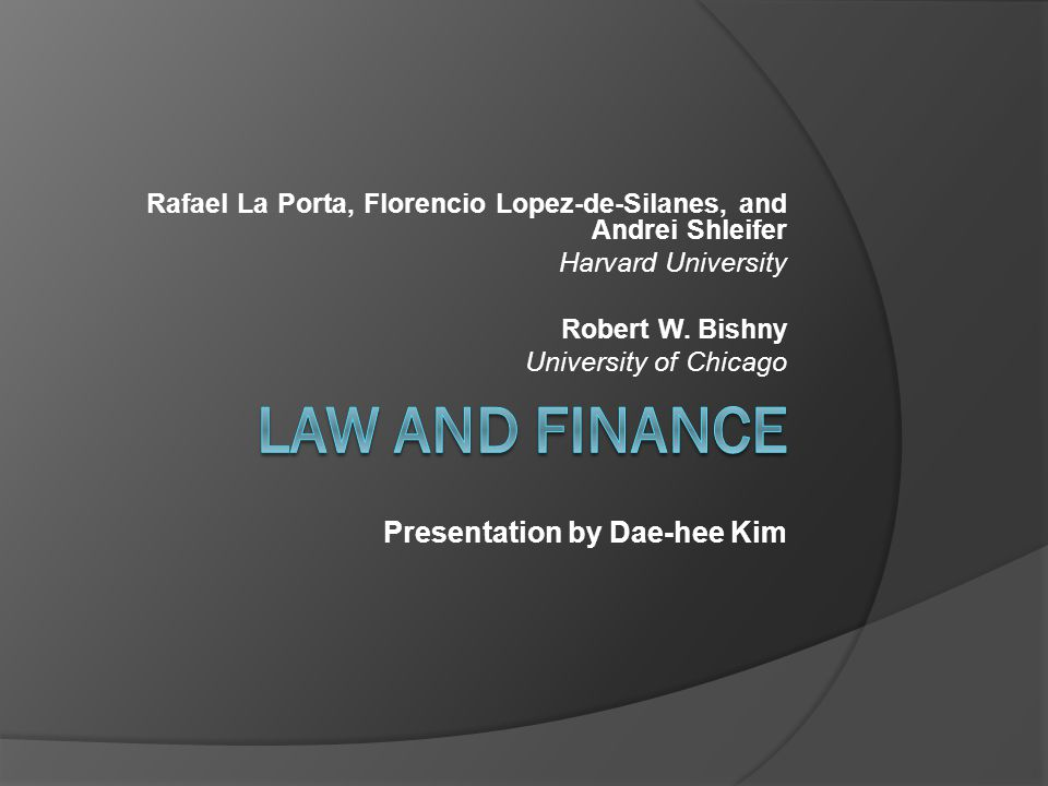 Rafael La Porta, Florencio Lopez-de-Silanes, and Andrei Shleifer Harvard University Robert W.