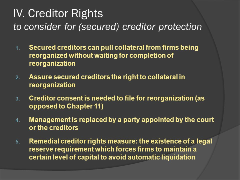 IV.Creditor Rights to consider for (secured) creditor protection 1.