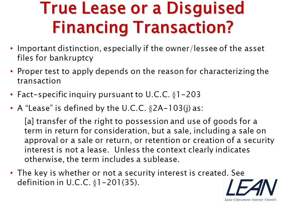 Important distinction, especially if the owner/lessee of the asset files for bankruptcy Proper test to apply depends on the reason for characterizing