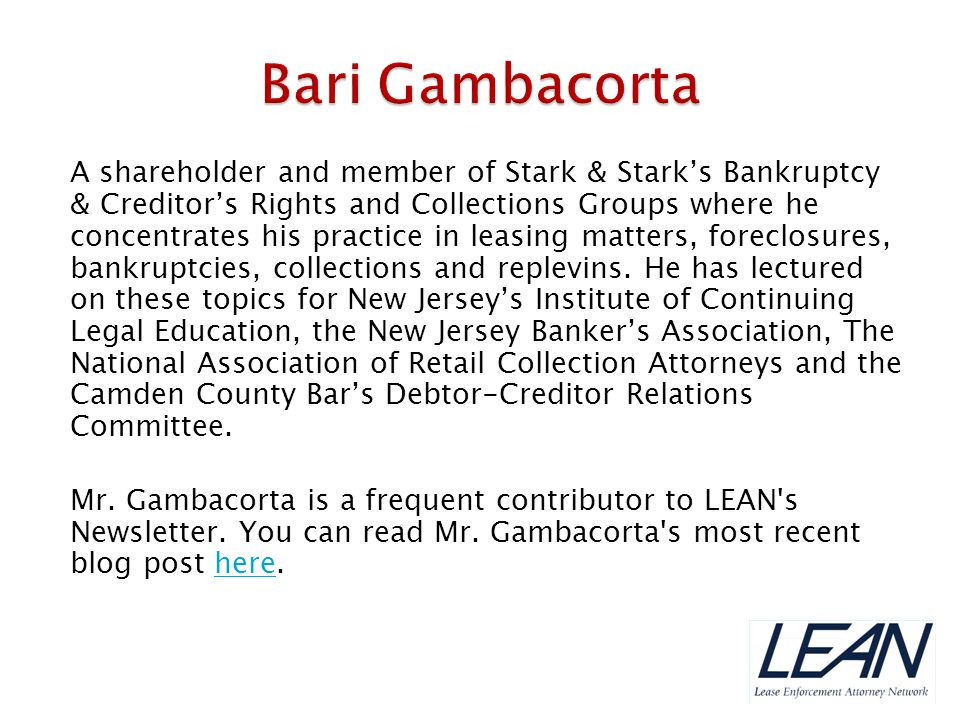 A shareholder and member of Stark & Stark's Bankruptcy & Creditor's Rights and Collections Groups where he concentrates his practice in leasing matter