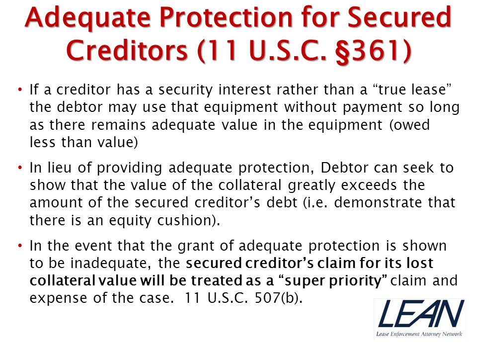 """If a creditor has a security interest rather than a """"true lease"""" the debtor may use that equipment without payment so long as there remains adequate v"""