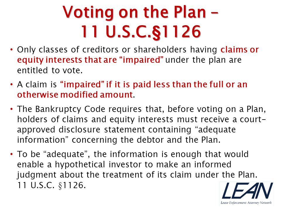 """Only classes of creditors or shareholders having claims or equity interests that are """"impaired"""" under the plan are entitled to vote. A claim is """"impai"""