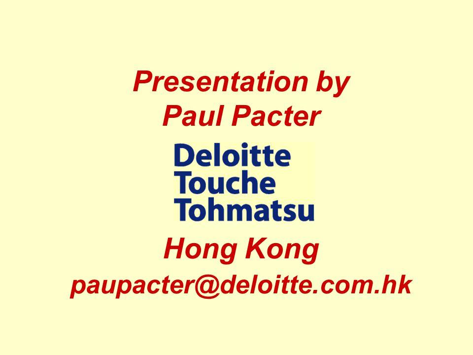 Presentation by Paul Pacter Hong Kong paupacter@deloitte.com.hk