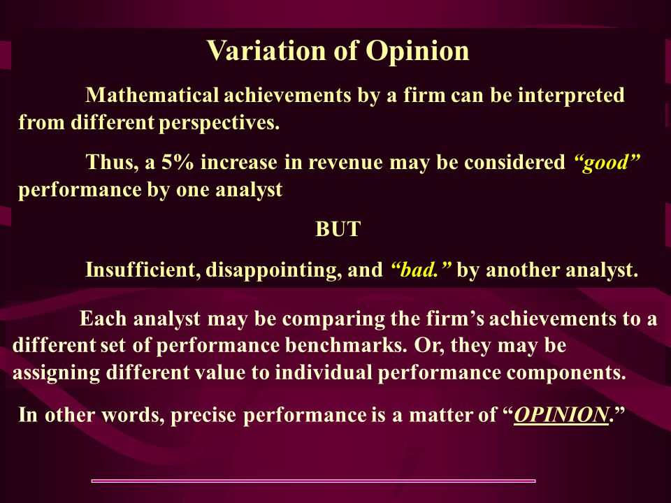 Variation of Opinion Mathematical achievements by a firm can be interpreted from different perspectives.