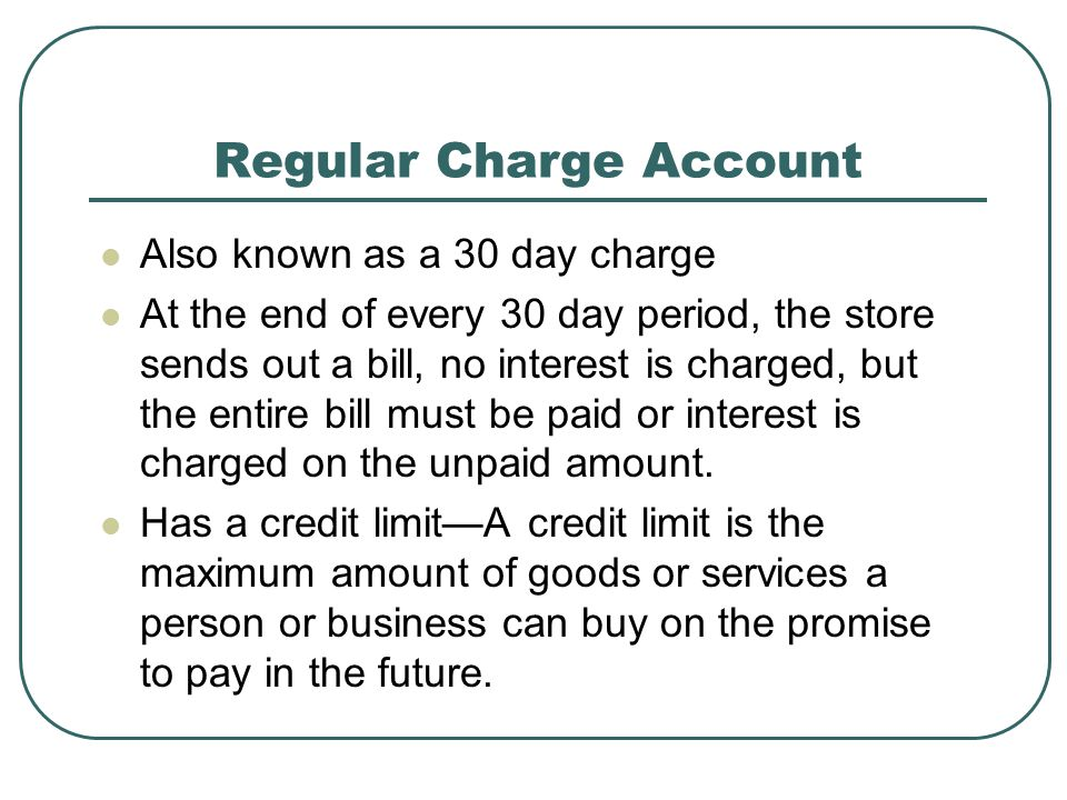 Revolving Charge Account Allows you to make additional purchases from the same store even if you have not paid the previous month's bill in full.