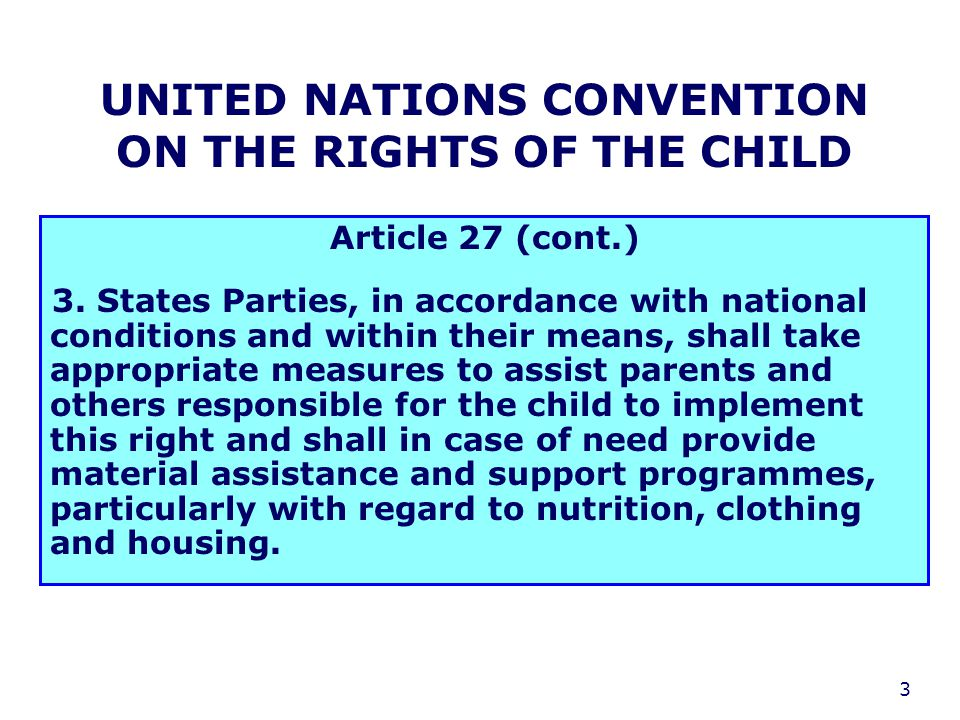 3 UNITED NATIONS CONVENTION ON THE RIGHTS OF THE CHILD Article 27 (cont.) 3.