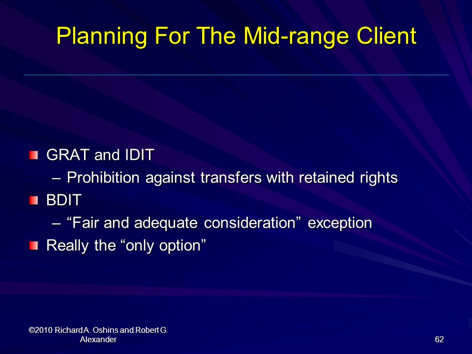 "Planning For The Mid-range Client GRAT and IDIT –Prohibition against transfers with retained rights BDIT –""Fair and adequate consideration"" exception"