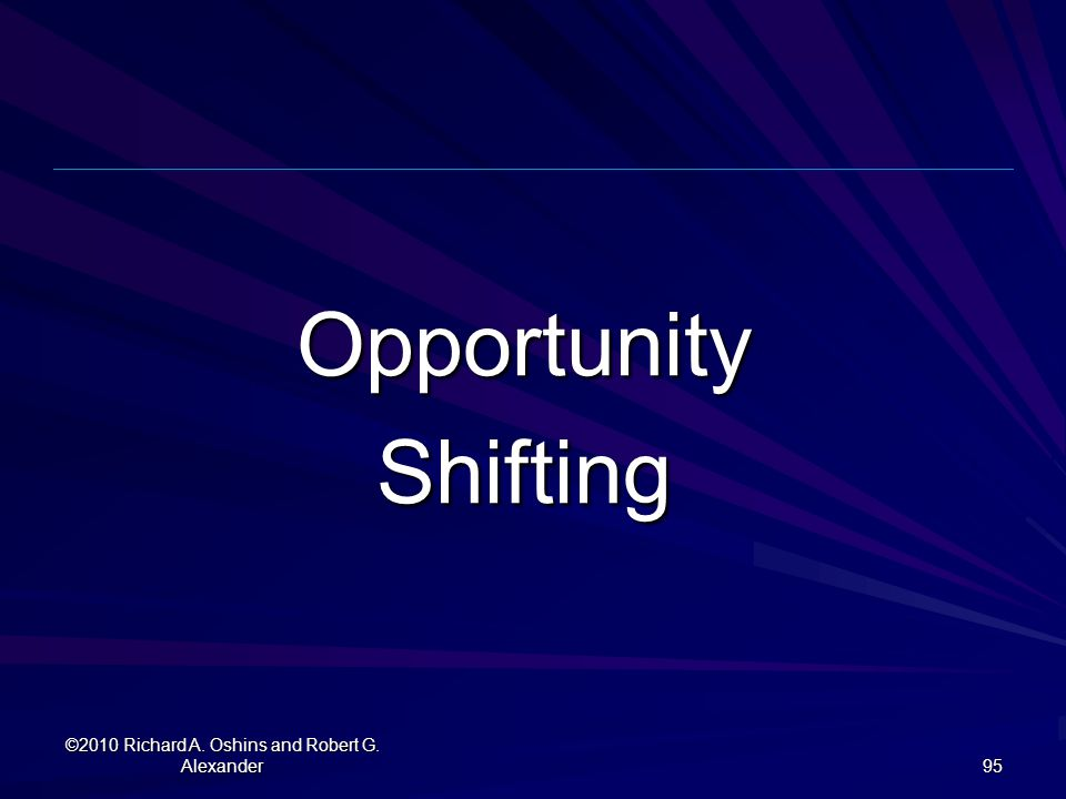 OpportunityShifting ©2010 Richard A. Oshins and Robert G. Alexander 95