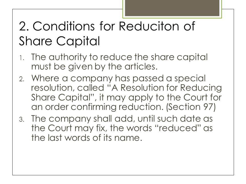 2. Conditions for Reduciton of Share Capital 1.