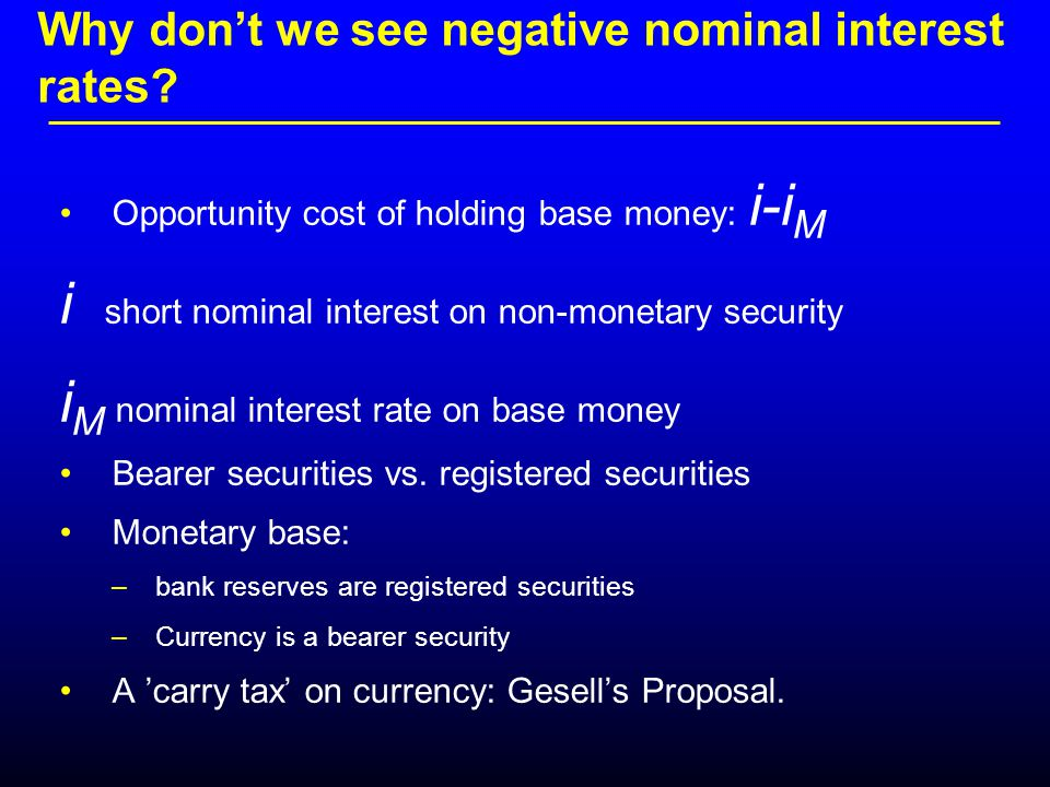 Why don't we see negative nominal interest rates.