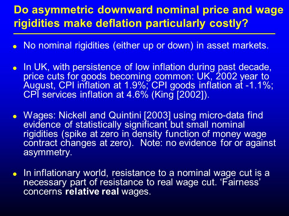 No nominal rigidities (either up or down) in asset markets.