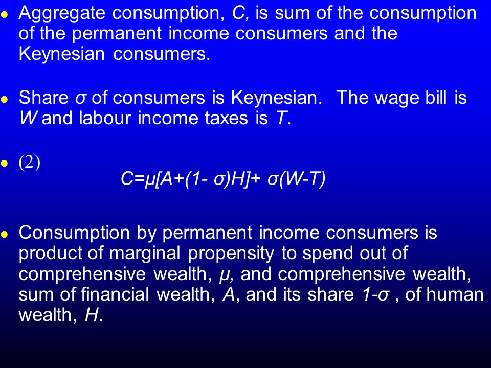 Aggregate consumption, C, is sum of the consumption of the permanent income consumers and the Keynesian consumers.