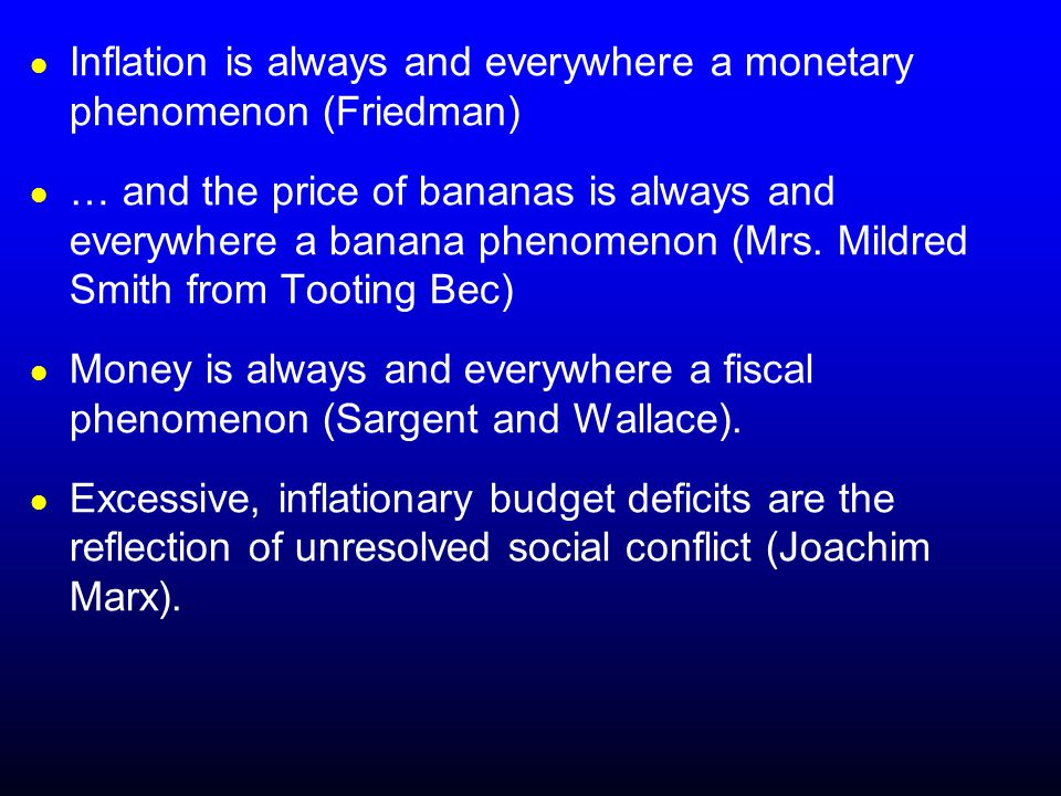 Inflation is always and everywhere a monetary phenomenon (Friedman) … and the price of bananas is always and everywhere a banana phenomenon (Mrs.