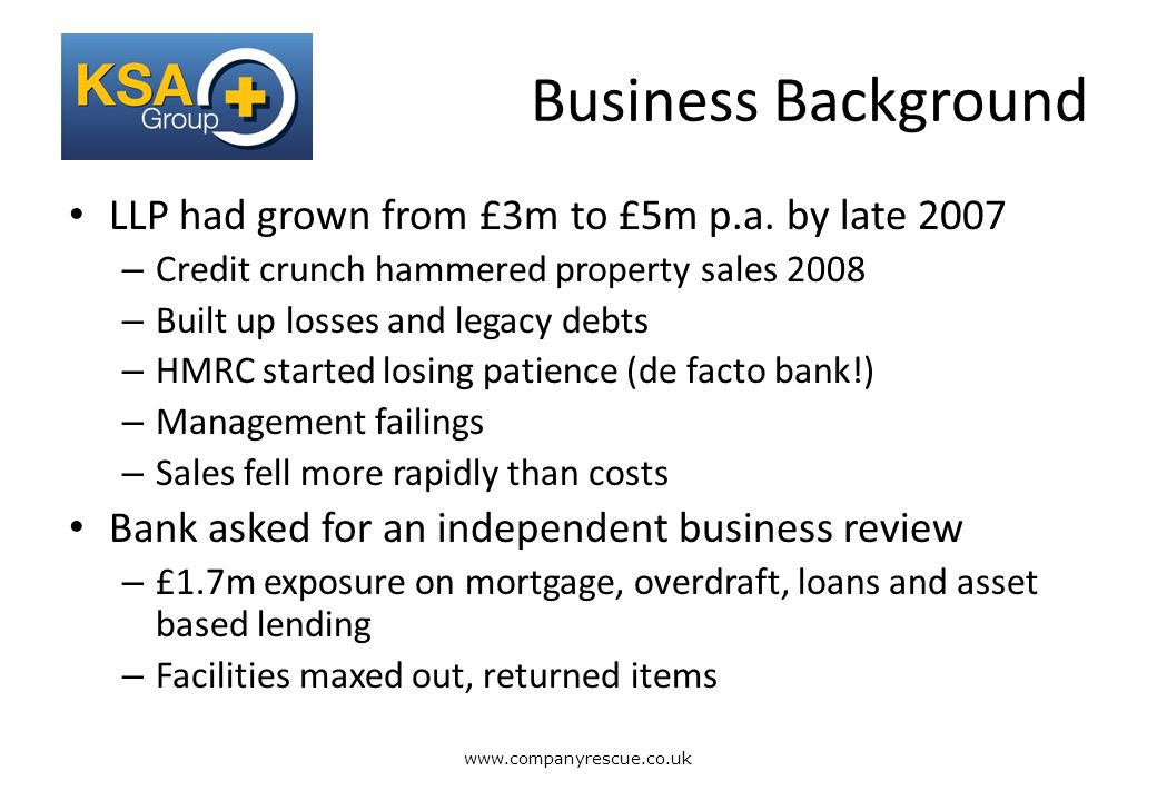 A Lifeline for Business Business Background LLP had grown from £3m to £5m p.a.