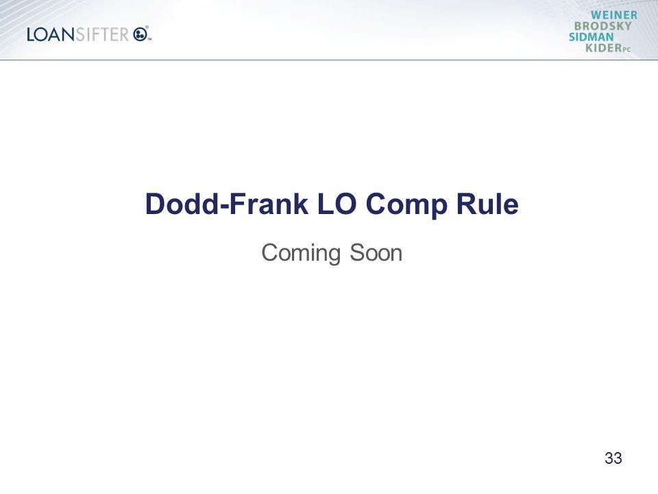 33 Dodd-Frank LO Comp Rule Coming Soon