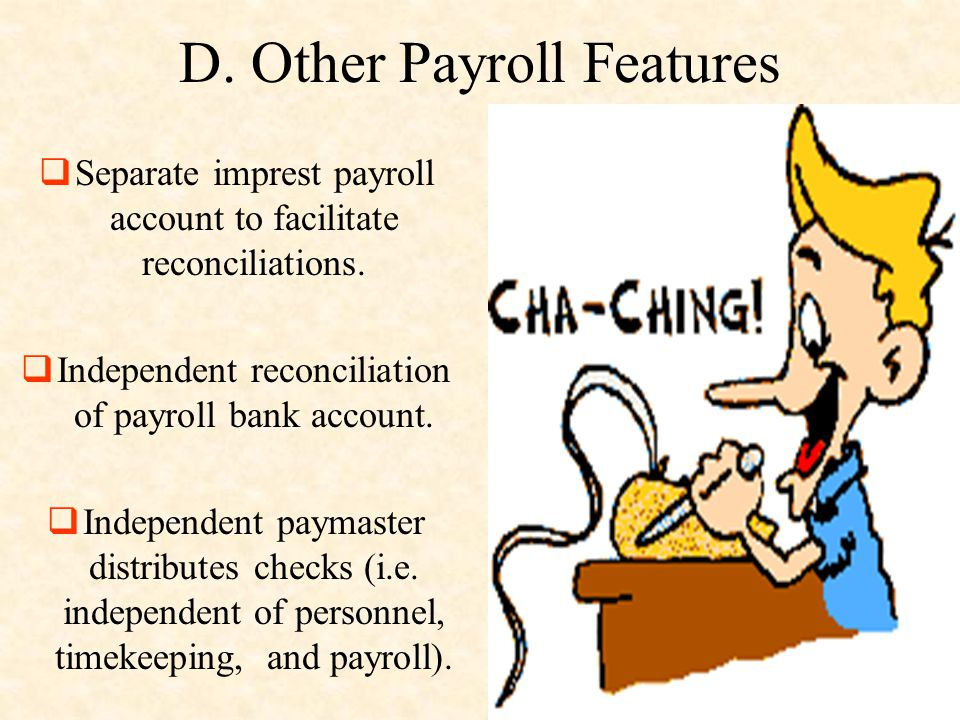 D.Other Payroll Features  Separate imprest payroll account to facilitate reconciliations.