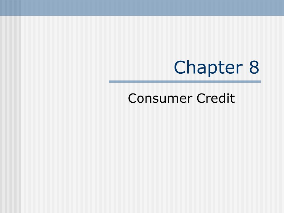 Chapter 8 Consumer Credit