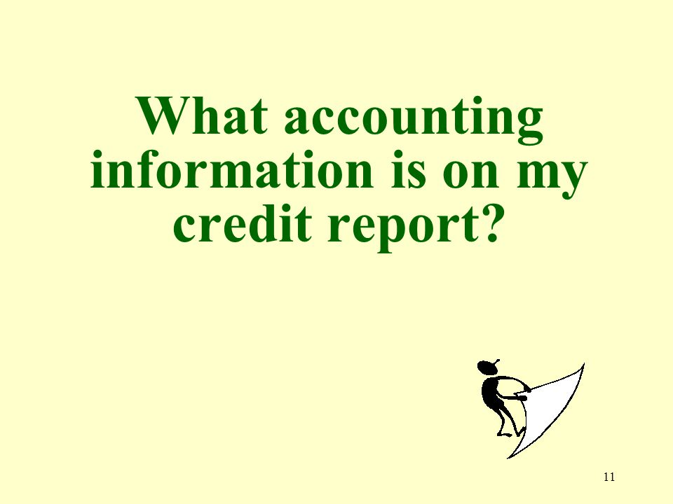 11 What accounting information is on my credit report