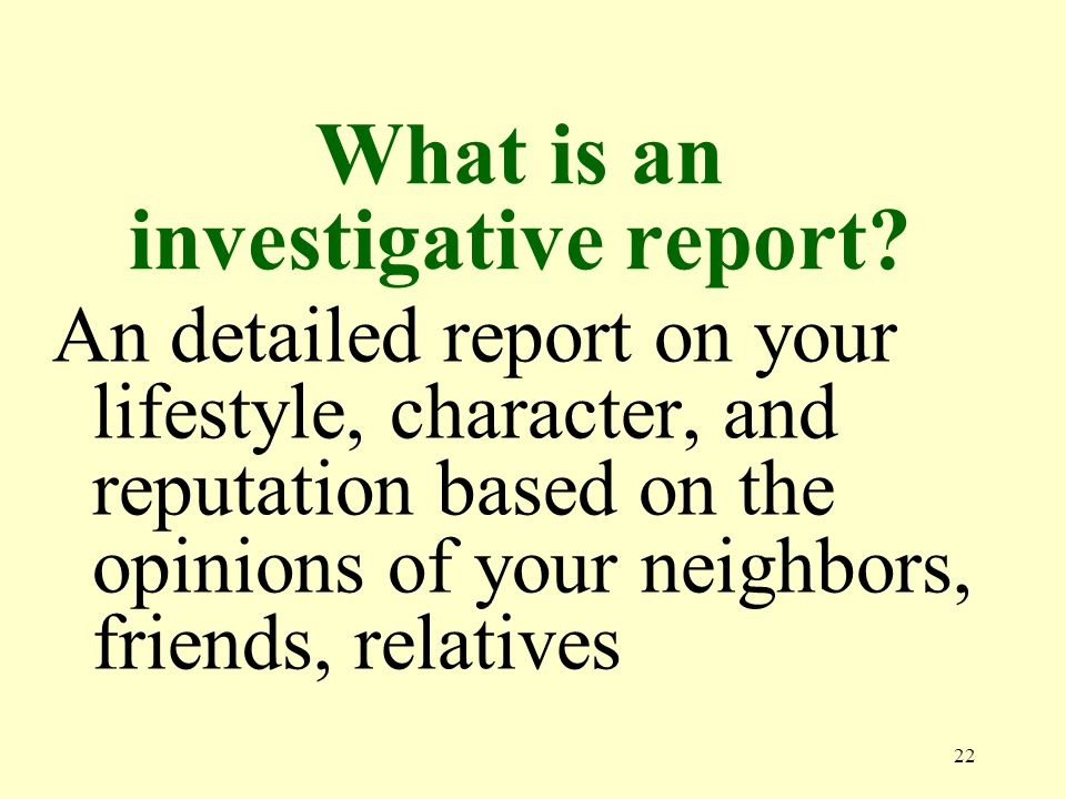 22 What is an investigative report.