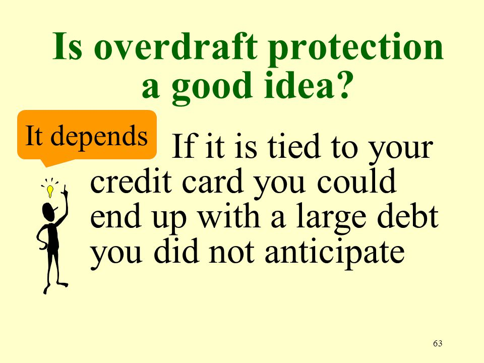 63 Is overdraft protection a good idea.