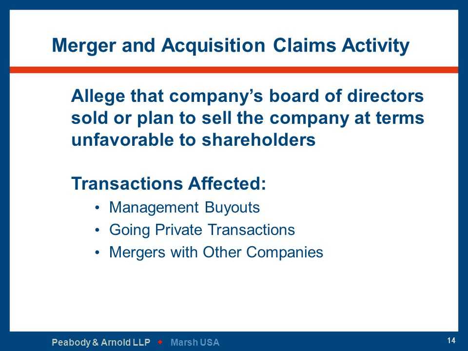 Peabody & Arnold LLP   Marsh USA 14 Merger and Acquisition Claims Activity Allege that company's board of directors sold or plan to sell the company